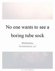 Related Keywords & Suggestions for Sock Quotes