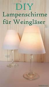 Lampenschirme Für Weingläser : die besten 25 windlichter selber machen ideen auf ~ Michelbontemps.com Haus und Dekorationen