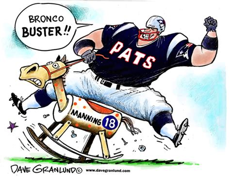 Patriots Broncos Meme - dave granlund editorial cartoons and illustrations 187 patriots bust broncos