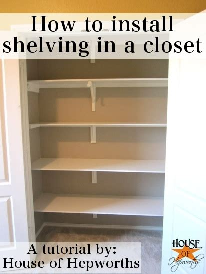 how to install shelves in a closet a tutorial from house