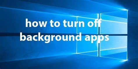windows  tutorial   turn  background apps tech tips pinterest windows   apps