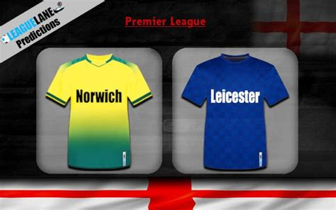 Norwich vs Leicester Predictions Betting Tips & Match Preview