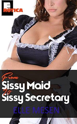 sissy maid  sissy secretary  true story