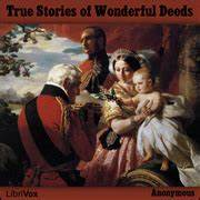 True Stories of Wonderful Deeds : Anonymous : Free ...