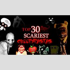 Top 30 Scariest Creepypastas (halloween Special) Youtube