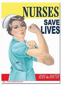 "Rosie the Riveter - Nurses Save Lives"" Rosie the Riveter ..."