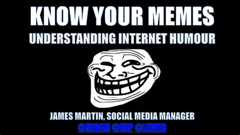 Know Your Internet Meme - know your memes understanding internet humour