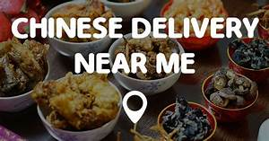 CHINESE DELIVERY NEAR ME Find Chinese Delivery Near Me Fast!