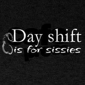 Quotes About 3r... Shift Work Quotes