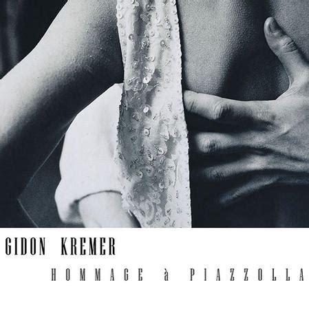 piazzolla gidon hommage kremer astor cd nonesuch recordings complete allmusic album tango homage gould glenn instrumentation mp3 a0 c3 albums
