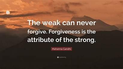Forgiveness Quotes Gandhi Forgive Mahatma Wallpapers Forgiving