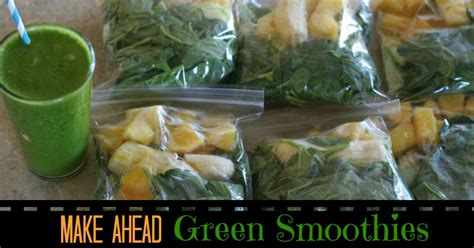 to make smoothies make ahead green smoothies or any smoothie