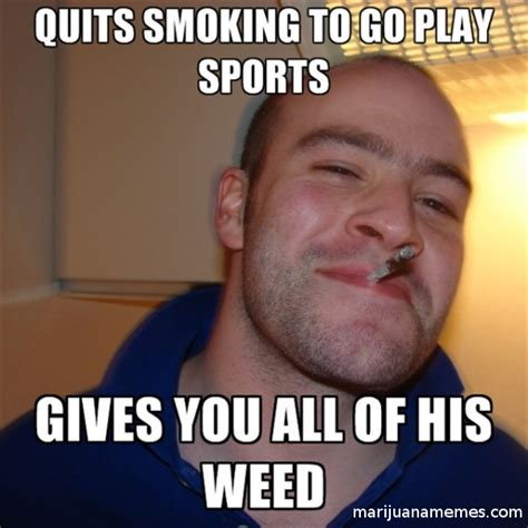 Smoking Weed Memes - quits smoking weed to play sports