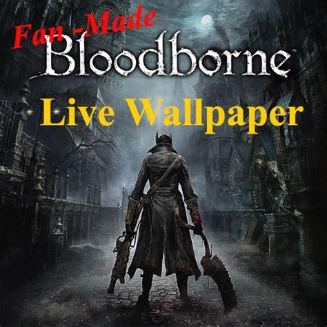 Bloodborne Animated Wallpaper - fan made bloodborne live wallpaper appstore