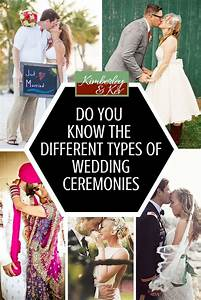 to make sure you know all of your options weve listed With types of wedding ceremonies