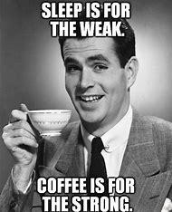Coffee Sleep Is for the Weak Meme