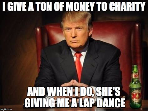 Trump Mexican Memes - the most interesting man in the world donald trump imgflip