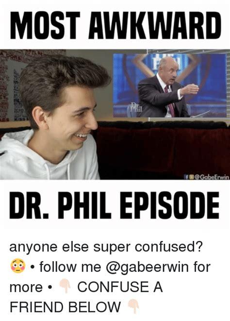 Dr Phil Memes - 25 best memes about dr phil dr phil memes