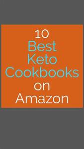 10 Of The Best Keto Cookbooks On Amazon