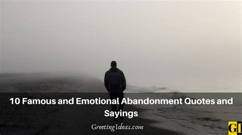 10 Famous and Emotional Abandonment Quotes and Sayings