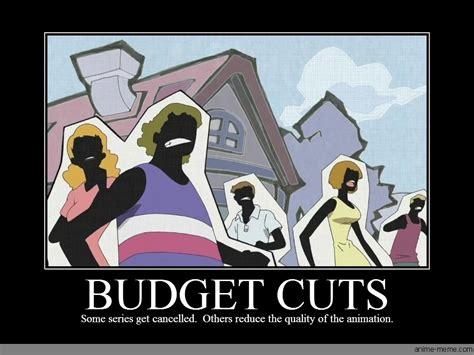 Animation Memes - budget cuts anime meme com