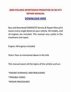 2005 Polaris Sportsman Predator 50 90 Atv Repair Manual By