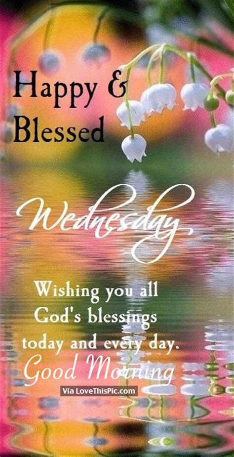 happy blessed wednesday wishing   gods blessings
