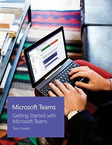 Microsoft Teams Team Leader Getting Started Guide  13 Pages