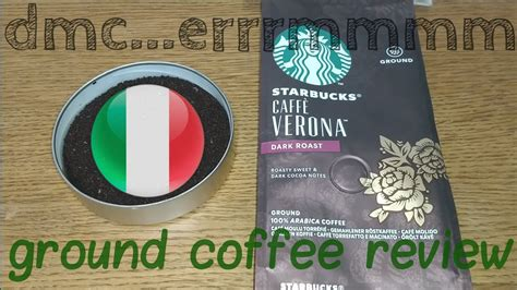 If you don't have your own grinder or super automatic coffee/espresso maker, then you can find all these blends as a ground coffee as well. Starbucks Caffe Verona Ground Coffee Review. - YouTube