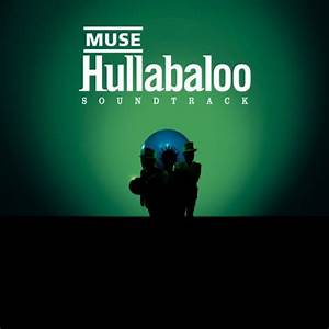 Muse - Hullabaloo Soundtrack - Reviews - Album of The Year