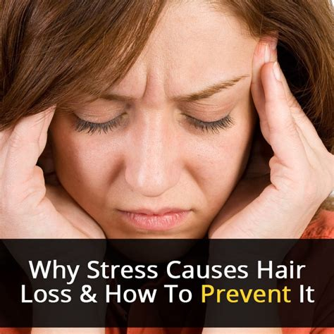 Cause Hair by Why Stress Causes Hair Loss And How To Prevent It