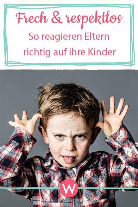 freche und respektlose kinder so reagieren eltern richtig