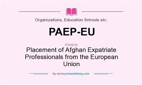 meaning of ex pat what does paep eu definition of paep eu paep eu stands for placement of afghan