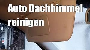Auto Reinigen Lassen : auto dachhimmel reinigen wie lassen sich flecken aus dem autohimmel entfernen youtube ~ A.2002-acura-tl-radio.info Haus und Dekorationen