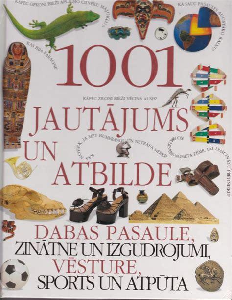 1001 Jautajums Un Atbilde Dabas Pasaule, Zinatne Un ...