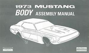 1973 Ford Mustang Body Assembly Manual Book Rebuild