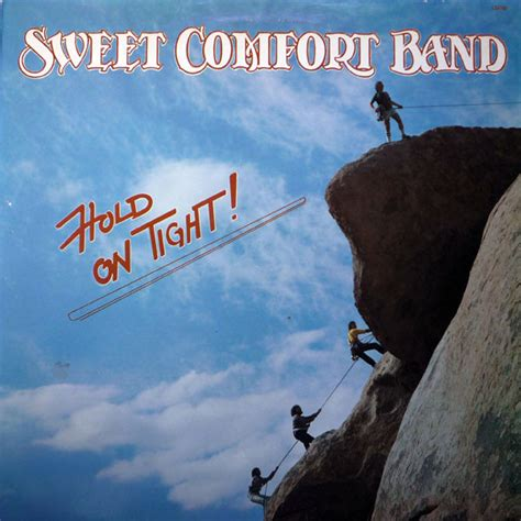 Sweet Comfort Band* - Hold On Tight | Releases | Discogs