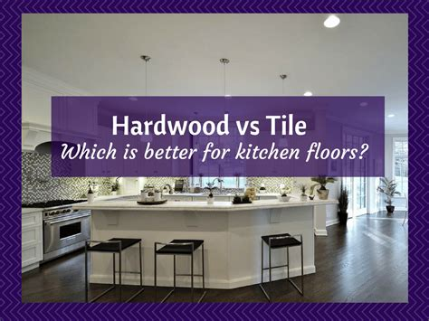 kitchen floors is hardwood flooring or tile better