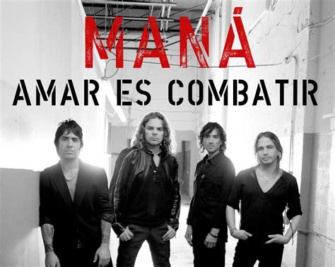 Amar Es Combatir (manÁ) (mega)