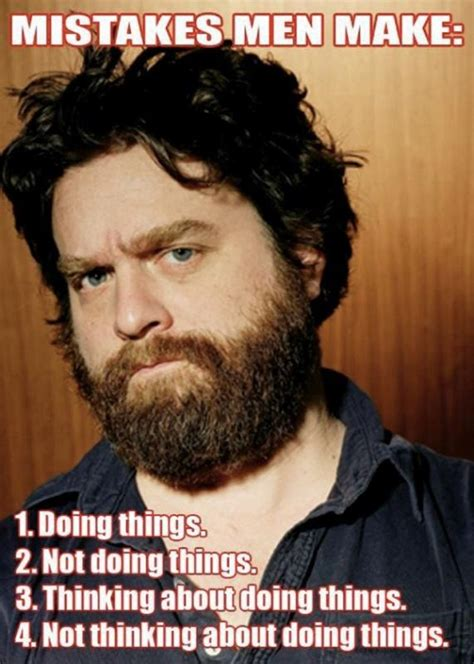 Funny Memes For Guys - mistakes men make 1 doing things 2 not doing things 3 picture quotes