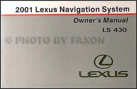 auto repair manual online 1989 lexus ls navigation system 2001 lexus ls 430 navigation system owners manual original