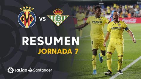 Resumen de Villarreal CF vs Real Betis (5-1) | Soccer News ...