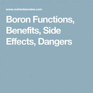 Boron Functions  Benefits  Side Effects  Dangers