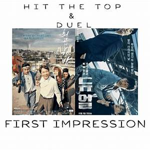 First Impressions : Duel And Hit The Top | K-Drama Amino