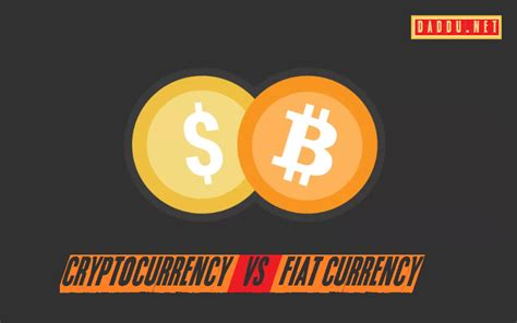 Bitcoin Fiat by Cryptocurrency Versus Fiat Currency Daddu