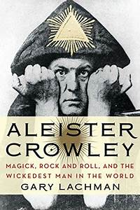 [PDF] Aleister Crowley: Magick, Rock and Roll, and the ...