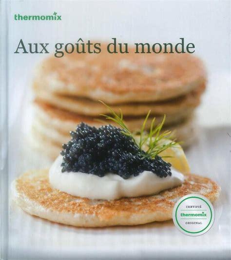 cuisine du monde thermomix livre de recettes quot aux goûts du monde quot tm31 vorwerk