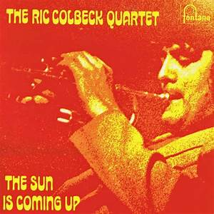 """inconstant sol: RIC COLBECK QUARTET """"THE SUN IS COMING UP ..."""