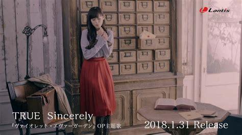 True「sincerely」 Mv Short Size 『ヴァイオレット・エヴァーガーデン』op主題歌