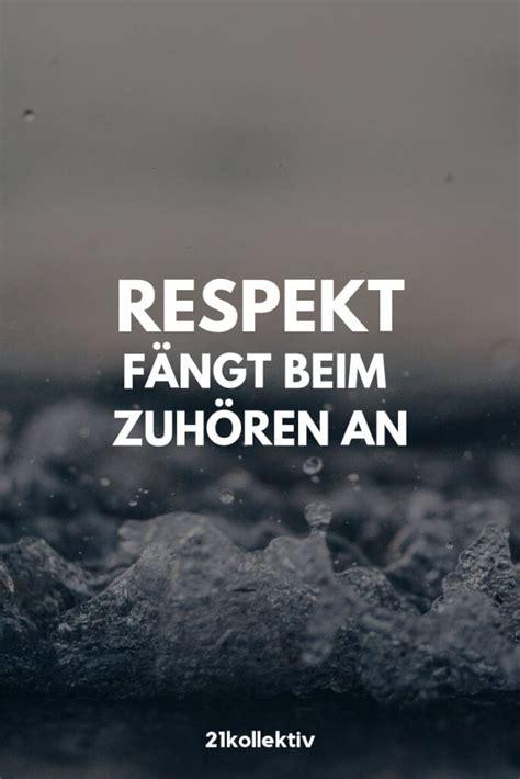 respekt faengt beim zuhoeren  der spruch des tages